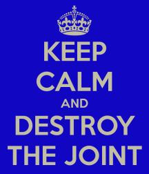 keep_calm__destroy_the_joint